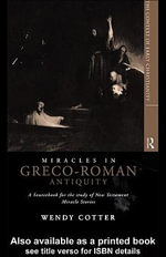 Miracles in Greco-Roman Antiquity : A Sourcebook - Wendy Cotter
