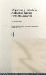 Organizing Industrial Activities Across Firm Boundaries - Anna DuBois