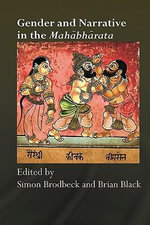 Gender and Narrative in the Mahabharata - Simon Brodbeck