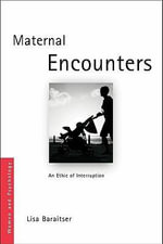 Maternal Encounters : The Ethics of Interruption - Lisa Baraitser