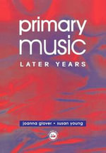Primary Music : Later Years - Jo Glover
