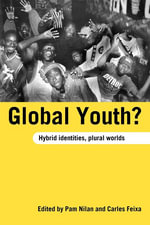 Global Youth? : Hybrid Identities, Plural Worlds