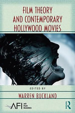 Film Theory and Contemporary Hollywood Movies - Warren Buckland