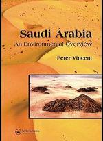 Saudi Arabia : An Environmental Overview - Peter Vincent