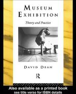 Museum Exhibition : Theory and Practice - David Dean