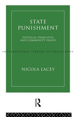 State Punishment : Political Principles and Community Values - Nicola Lacey