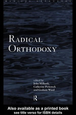 Radical Orthodoxy : A New Theology