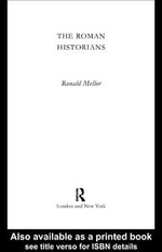 The Roman Historians - Ronald Mellor