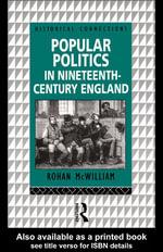 Popular Politics in Nineteenth Century England - Rohan McWilliam