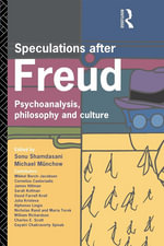 Speculations After Freud : Psychoanalysis, Philosophy, and Culture