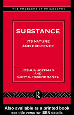 Substance : Its Nature and Existence - Joshua Hoffman