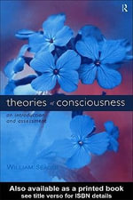 Theories of Consciousness : An Introduction - William Seager
