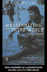 Westernizing the Third World : The Eurocentricity of Economic Development Theories - Ozay Mehmet