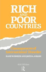 Rich and Poor Countries : Consequence of International Economic Disorder - Hans Singer
