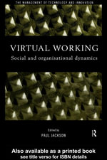 Virtual Working : Social and Organisational Dynamics - Paul Jackson