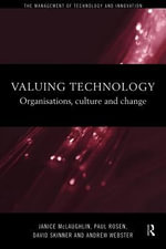 Valuing Technology : Organisations, Culture, and Change - Janice McLaughlin