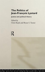Politics of Jean-Francois Lyotard : Justice and Political Theory