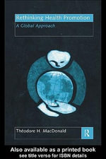 Rethinking Health Promotion : A Global Approach - Theodore H. MacDonald