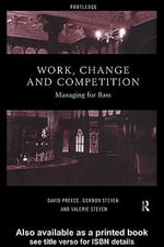 Work, Change and Competition : Managing for Bass - David Preece