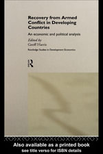 Recovery from Armed Conflict in Developing Countries : An Economic and Political Analysis