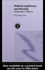 Political Legitimacy and Housing : Singapore's Stakeholder Society - Beng-Huat Chua