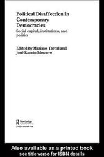 Political Disaffection in Contemporary Democracies : Social Capital, Institutions and Politics - Mariano Torcal