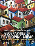 Geographies of Developing Areas : The Global South in a Changing World - Glyn, Professor Williams