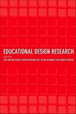 Educational Design Research : The Design, Development and Evaluation of Programs, Processes and Products - Jan Van Den Akker