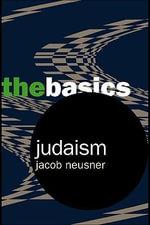 Judaism : The Basics - Jacob Neusner
