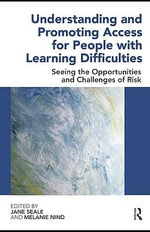 Understanding and Promoting Access for People with Learning Difficulties : Seeing the opportunities and challenges of risk - Jane Seale