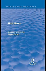 Bad News (Routledge Revivals) - Peter Beharrell