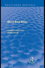 More Bad News (Routledge Revivals) - Peter Beharrell