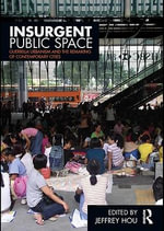 Insurgent Public Space : DIY Urbanism and the Remaking of Contemporary Cities