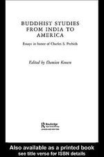 Buddhist Studies from India to America : Essays in Honor of Charles S. Prebish - Damien Keown