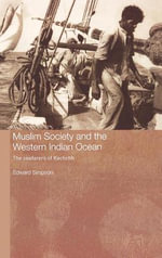 Muslim Society and the Western Indian Ocean : The Seafarers of Kachchh