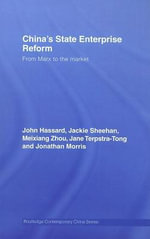 China's State Enterprise Reform : From Marx to the Market - John Hassard