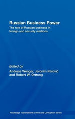 Russian Business Power : The Role of Russian Business in Foreign and Security Relations