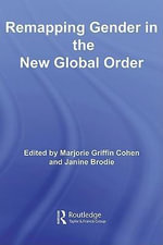 Remapping Gender in the New Global Order - Marjorie Griffin-Cohen