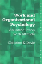 Work and Organizational Psychology : An Introduction With Attitude - Christine Doyle
