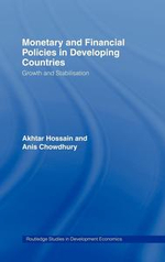 Monetary and Financial Policies in Developing Countries : Growth and Stabilization - Anis Chowdhury