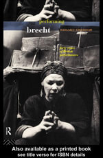 Performing Brecht : Forty Years of British Performances - Margaret Eddershaw