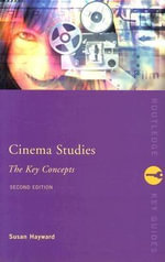 Cinema Studies : The Key Concepts - Susan Hayward