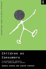Children as Consumers : A Psychological Analysis of the Young People's Market - Adrian, Professor Furnham