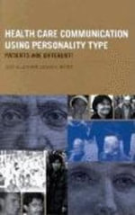 Health Care Communication Using Personality Type : Patients Are Different! - Susan A. Brock