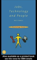 Jobs, Technology and People : A Practical Guide for the Workplace - Nik Chmiel