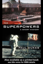The Superpowers : A Short History - Paul Dukes