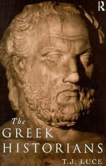 The Greek Historians - James T. Luce
