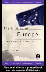 The Uniting of Europe : From Discord to Concord - Stanley Henig