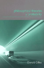 Philosophical Theories of Probability - Donald Gillies