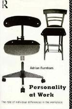 Personality at Work - Adrian, Professor Furnham